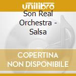 Son Real Orchestra - Salsa cd musicale di SON REAL ORCHESTRA