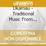 Traditional music from bolivia cd musicale di Ukamau