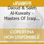 MASTERS OF IRAQI MUSIC - ORIGINAL RECORD cd musicale di AL-KUWAITI DAOUD & S