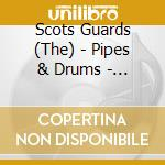 PIPES & DRUMS - SPIRIT OF THE HIGHLANDS cd musicale di THE SCOTS GUARDS