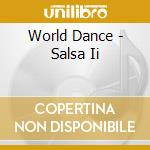 World Dance - Salsa Ii cd musicale di ARTISTI VARI