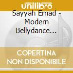 Sayyah Emad - Modern Bellydance From Lebanon - Jalilah cd musicale di Emad Sayyah