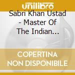 MASTER OF THE INDIAN SARANGI cd musicale di SABRI KHAN USTAD