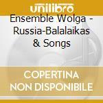 RUSSIA BALALAIKAS & SONGS cd musicale di Wolga Ensemble