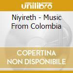 MUSICA COLOMBIANA ANDINA cd musicale di NIYIRETH
