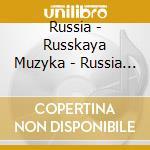 TRADITIONAL MUSIC FROM RUSSIA             cd musicale di Muzyka Russkaya