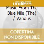MUSIC FROM THE BLUE NILE                  cd musicale di Artisti Vari