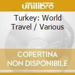 TURKEY                                    cd musicale di Travel World