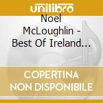 Mcloughlin Noel - Best Of Ireland - 20 Songs And Tunes cd musicale di Noel Mcloughlin