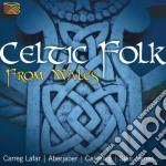 CELTIC FOLK FROM WALES                    cd musicale di Artisti Vari