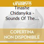 SOUNDS OF THE AFRICAN MBIRA               cd musicale di Tinashe Chidanyika
