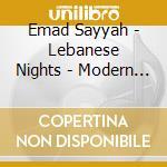 LEBANESE NIGHTS - MODERN BELLYDANCE       cd musicale di Emad Sayyah