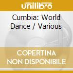 WORLD DANCE - CUMBIA                      cd musicale di ARTISTI VARI