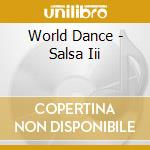 WORLD DANCE - SALSA III                   cd musicale di ARTISTI VARI