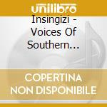 Insingizi - Voices Of Southern Africa Vol. 2 cd musicale di INSINGIZI