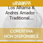 TRADITIONAL GYPSY FLAMENCO                cd musicale di Alhama Los