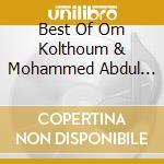 BEST OF OM KOLTHOUM & MOHAMMED ABDUL WAH  cd musicale di Hossam Ramzy