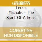 The spirit of athens cd musicale di Michalis Terzis