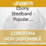 Popular beatles songs - caribbean steeld cd musicale di Steelband Ebony