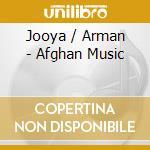 Afghan music cd musicale di JOOYA / ARMAN