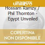 Ramzy / Thornton - Egypt Unveiled cd musicale di RAMZY / THORNTON