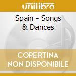 Spain - Songs & Dances cd musicale di Artisti Vari