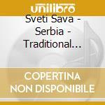 Serbia - traditional music cd musicale di Sava Sveti