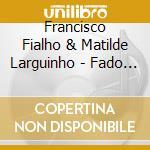 Fado de lisboa cd musicale di Fialho & larguinho