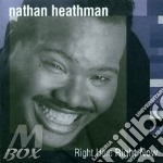 Right here right now cd musicale di Nathan Heathman