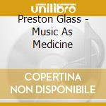 Music as a medicine cd musicale di Preston Glass