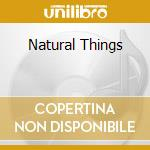 NATURAL THINGS                            cd musicale di James Day