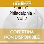 THE SPIRIT OF PHILADELPHIA 2 cd musicale di ARTISTI VARI