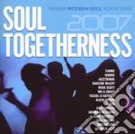SOUL TOGETHERNESS 2007 cd musicale di ARTISTI VARI