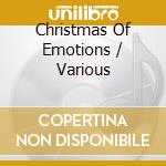 Christmas Of Emotions - Various cd musicale di Artisti Vari