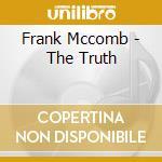 THE TRUTH cd musicale di MCCOMB FRANK