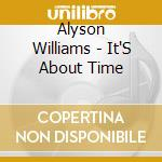 IT'S ABOUT TIME cd musicale di WILLIAMS ALYSON