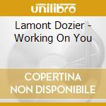 WORKING ON YOU cd musicale di DOZIER LAMONT