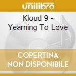 YEARMING 2 LOVE cd musicale di KLOUD 9