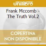 THE TRUTH VOL. 2 cd musicale di MCCOMB FRANK