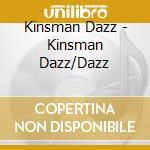 Kinsman dazz-dazz cd cd musicale di Dazz Kinsman