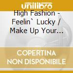High fashion-feelin lucky-make up...cd cd musicale di Fashion High