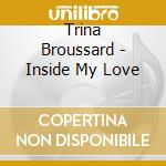 Inside my love cd musicale di Trina Broussard