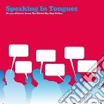 Speaking in tongues cd musicale di Artisti Vari