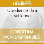 Obedience thru suffering cd musicale