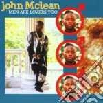 John Mclean - Men Are Lover's Too cd musicale di Mclean John