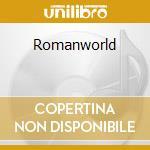 Romanworld cd musicale di Romanthony