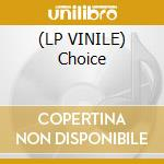 (LP VINILE) Choice lp vinile