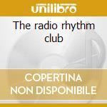 The radio rhythm club cd musicale