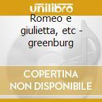 Romeo e giulietta, etc - greenburg cd musicale di Prokofiev