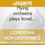 Flying orchestra plays lionel richie cd musicale di Lionel Richie